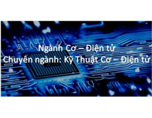 Chương trình đào tạo ngành Cơ Điện tử - Chuyên ngành Kỹ thuật Cơ Điện tử