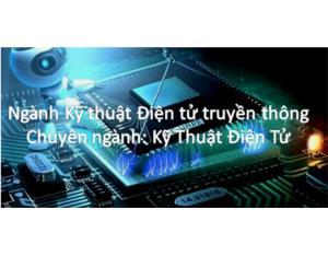Chương trình đào tạo ngành Kỹ thuật điện tử truyền thông - Chuyên ngành kỹ thuật điện tử